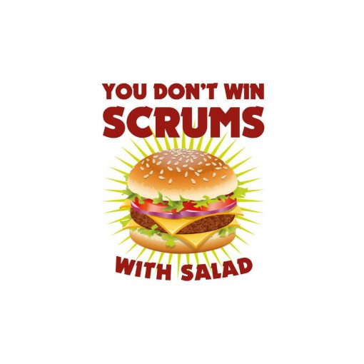 Fun and Funky Printed T-Shirts from Jageto Embroidery and Print in Braintree, Essex in the UK - You Don't Win Scrums with Salad Printed T-Shirt